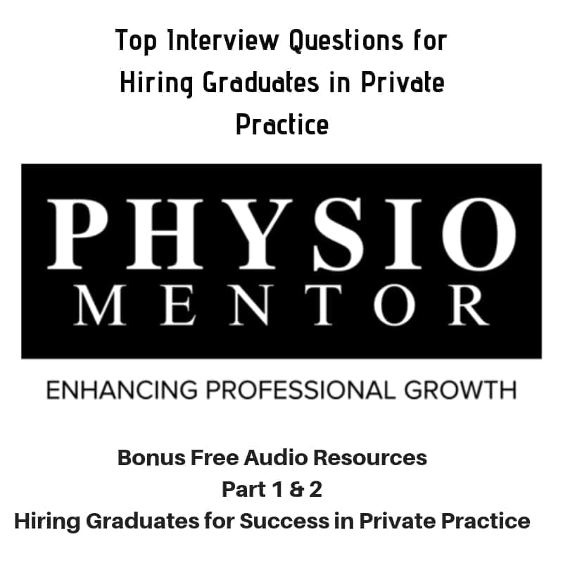 Top Interview Questions For Hiring Graduates in Private Practice