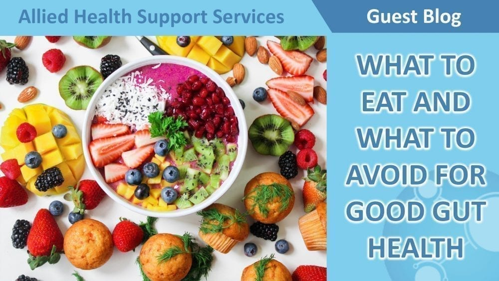 WHAT TO EAT AND WHAT TO AVOID FOR GOOD GUT HEALTH