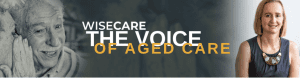 Wisecare The Voice of A Aged Care banner