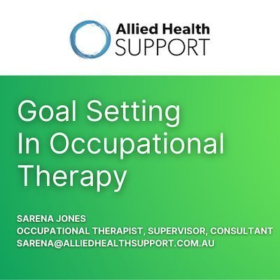 Goal Setting in Occupational Therapy with Sarena Jones Allied Health Services