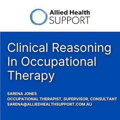 Clinical Reasoning in Occupational Therapy with Sarena Jones Allied Health Services