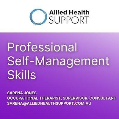 Professional Self Management Skills with Sarena Jones Allied Health Services